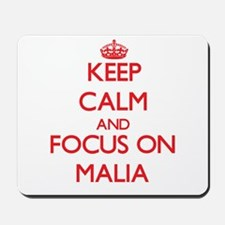Keep Calm and focus on Malia Mousepad