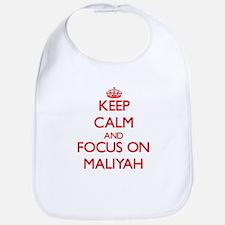 Keep Calm and focus on Maliyah Bib