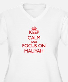 Keep Calm and focus on Maliyah Plus Size T-Shirt