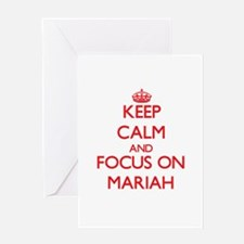 Keep Calm and focus on Mariah Greeting Cards