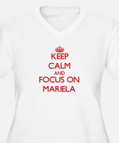 Keep Calm and focus on Mariela Plus Size T-Shirt