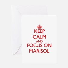 Keep Calm and focus on Marisol Greeting Cards