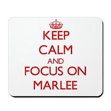 Keep Calm and focus on Marlee Mousepad