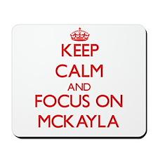 Keep Calm and focus on Mckayla Mousepad