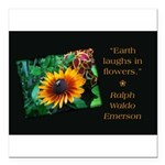 Earth Laughs in Flowers Square Car Magnet 3