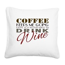 Coffee keeps me going Square Canvas Pillow