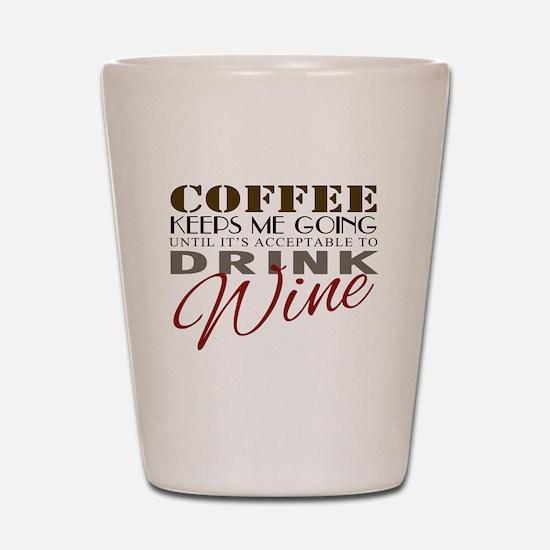 Coffee keeps me going Shot Glass