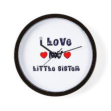 I Love MY LITTLE SISTER Wall Clock