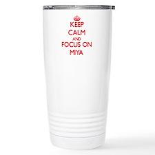 Keep Calm and focus on Miya Travel Mug
