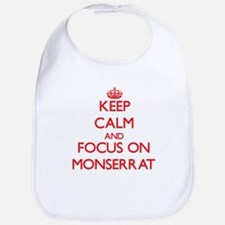 Keep Calm and focus on Monserrat Bib