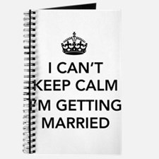 I Can't Keep Calm, I'm Getting Married Journal