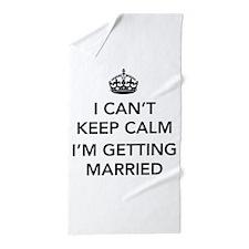 I Can't Keep Calm, I'm Getting Married Beach Towel