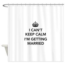 I Can't Keep Calm, I'm Getting Married Shower Curt
