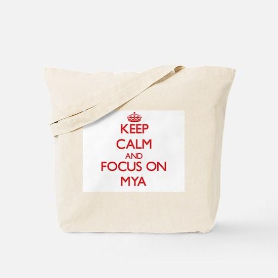 Keep Calm and focus on Mya Tote Bag