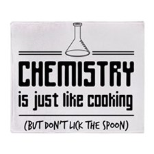 chemistry is like cooking Throw Blanket