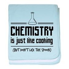 chemistry is like cooking baby blanket