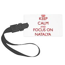 Keep Calm and focus on Natalya Luggage Tag