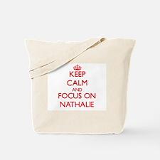 Keep Calm and focus on Nathalie Tote Bag
