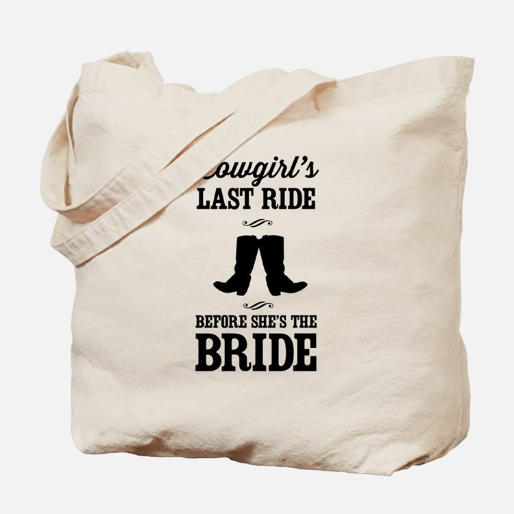 Cowgirls Last Ride, Before Shes the Bride Tote Bag
