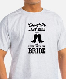 Cowgirls Last Ride, Before Shes the Bride T-Shirt
