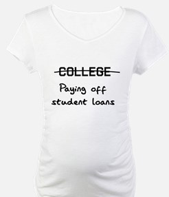 college paying off student loans Shirt