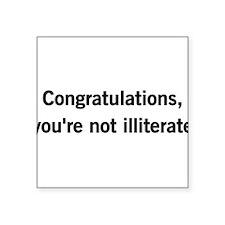 Congratulations, youre not illiterate Sticker