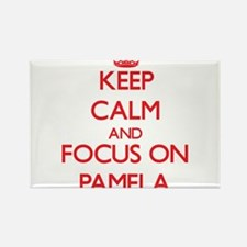 Keep Calm and focus on Pamela Magnets