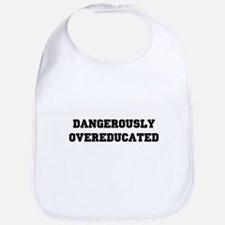 Dangerously overeducated Bib