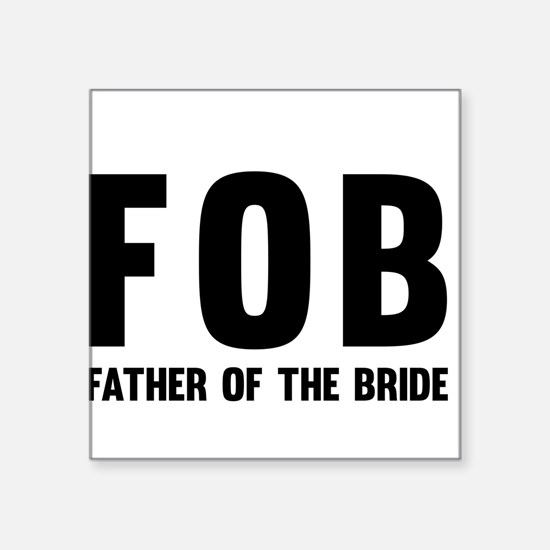 FOB Father of the Bride Sticker