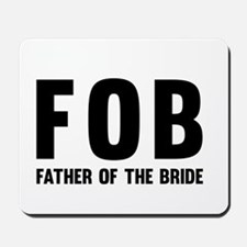 FOB Father of the Bride Mousepad