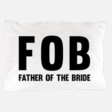 FOB Father of the Bride Pillow Case