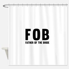 FOB Father of the Bride Shower Curtain