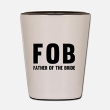 FOB Father of the Bride Shot Glass
