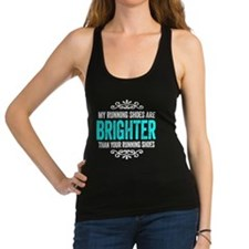 My Running Shoes Are Brighter Racerback Tank Top