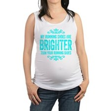 My Running Shoes Are Brighter Maternity Tank Top