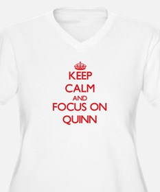 Keep Calm and focus on Quinn Plus Size T-Shirt