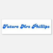 Future Mrs Phillips Bumper Bumper Bumper Sticker