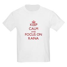 Keep Calm and focus on Raina T-Shirt