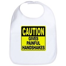 Gives Painful Handshakes Bib