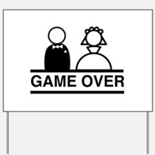 Marriage = Game Over Yard Sign