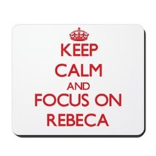 Keep Calm and focus on Rebeca Mousepad