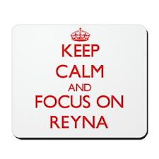 Keep Calm and focus on Reyna Mousepad