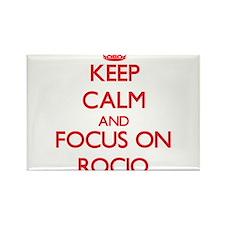 Keep Calm and focus on Rocio Magnets