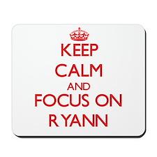Keep Calm and focus on Ryann Mousepad