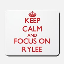 Keep Calm and focus on Rylee Mousepad