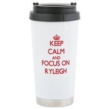 Keep Calm and focus on Ryleigh Travel Mug