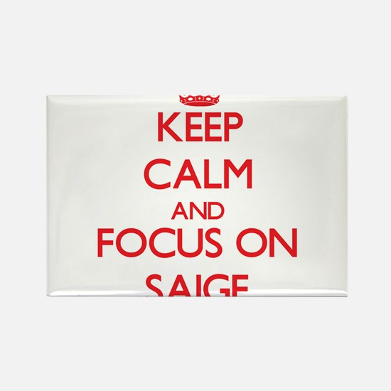 Keep Calm and focus on Saige Magnets