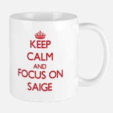 Keep Calm and focus on Saige Mugs