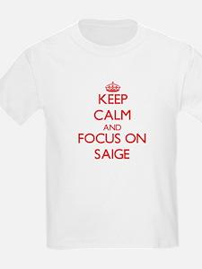 Keep Calm and focus on Saige T-Shirt