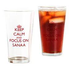 Keep Calm and focus on Sanaa Drinking Glass